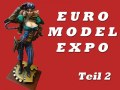 Gebautes Modell (Kit<>Galerie): Euro Model Expo 2016 Teil 2
