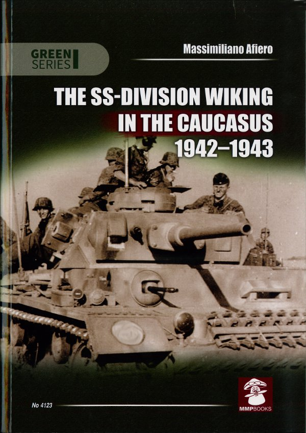 - The SS-Division Wiking in the Caucasus 1942-43